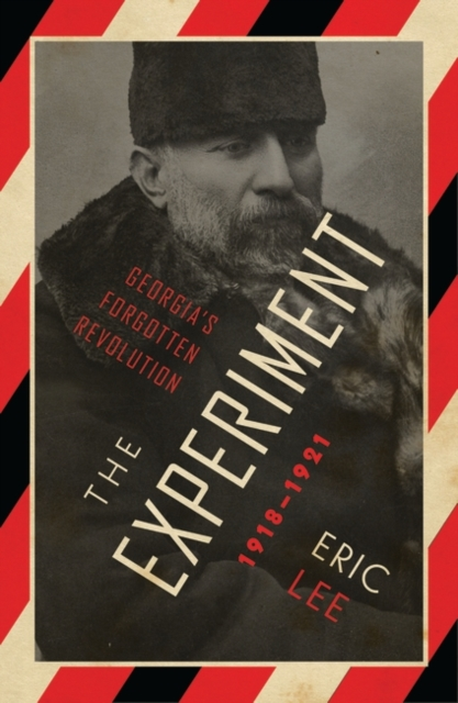 Cover for: The Experiment : Georgia's Forgotten Revolution 1918-1921
