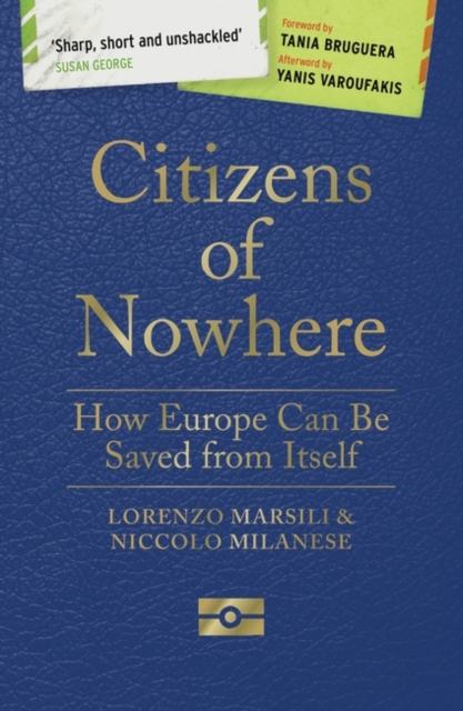 Cover for: Citizens of Nowhere : How Europe Can Be Saved from Itself