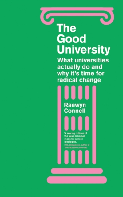 Cover for: The Good University : What Universities Actually Do and Why It's Time for Radical Change