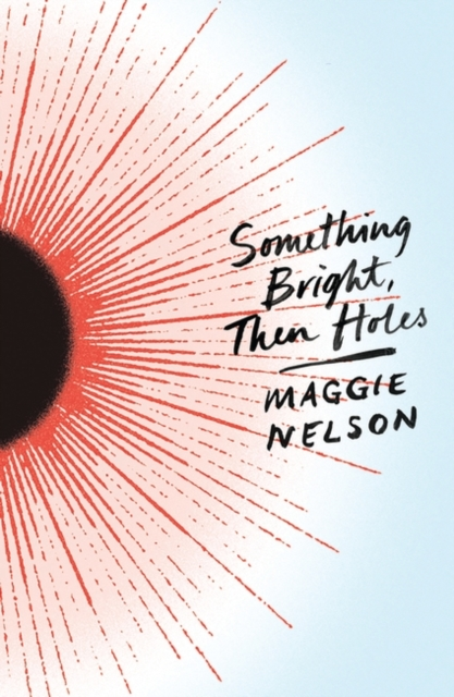 Image for Something Bright, Then Holes