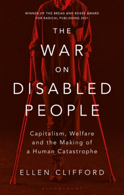 Image for The War on Disabled People : Capitalism, Welfare and the Making of a Human Catastrophe