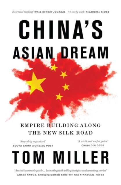 Cover for: China's Asian Dream : Empire Building along the New Silk Road