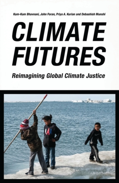 Cover for: Climate Futures : Re-imagining Global Climate Justice