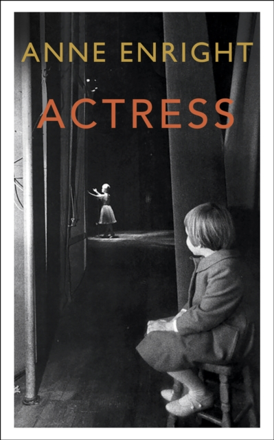 Cover for: Actress : LONGLISTED FOR THE WOMEN'S PRIZE 2020