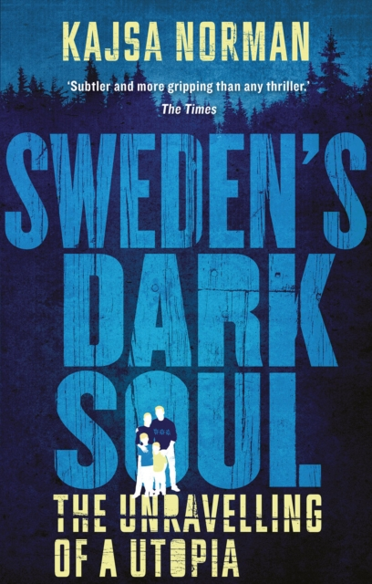 Cover for: Sweden's Dark Soul : The Unravelling of a Utopia