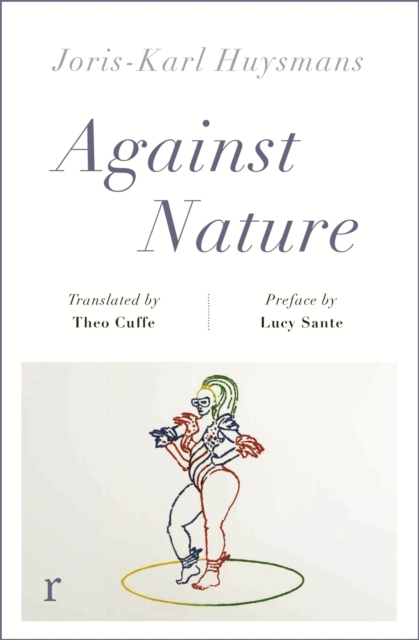 Image for Against Nature (riverrun editions) : a new translation of the compulsively readable cult classic