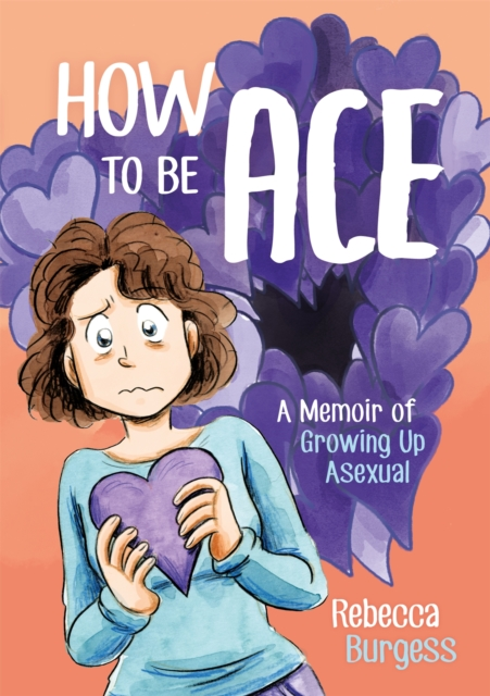 Image for How to Be Ace : A Memoir of Growing Up Asexual