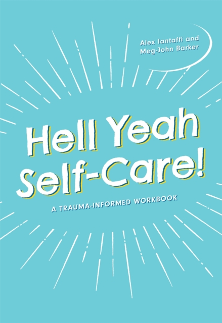 Image for Hell Yeah Self-Care! : A Trauma-Informed Workbook