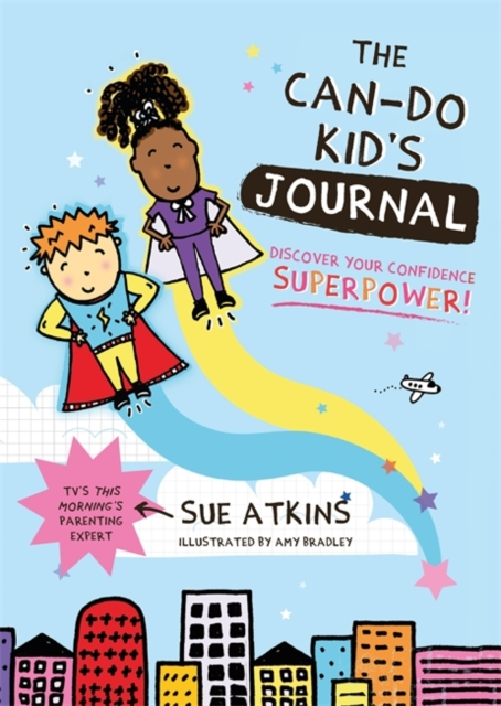 Cover for: The Can-Do Kid's Journal : Discover Your Confidence Superpower!
