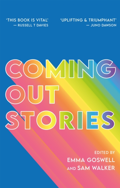 Image for Coming Out Stories : Personal Experiences of Coming out from Across the Lgbtq+ Spectrum
