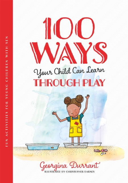 Image for 100 Ways Your Child Can Learn Through Play : Fun Activities for Young Children with Sen