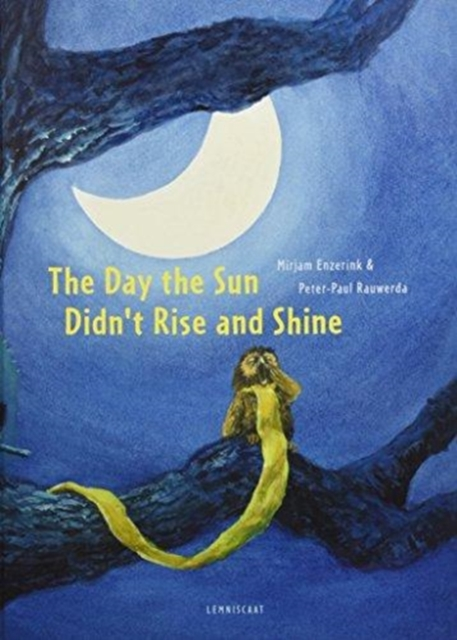 Cover for: The Day the Sun Didn't Rise and Shine