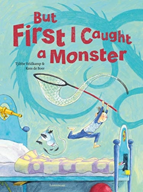 Cover for: But First I Caught a Monster