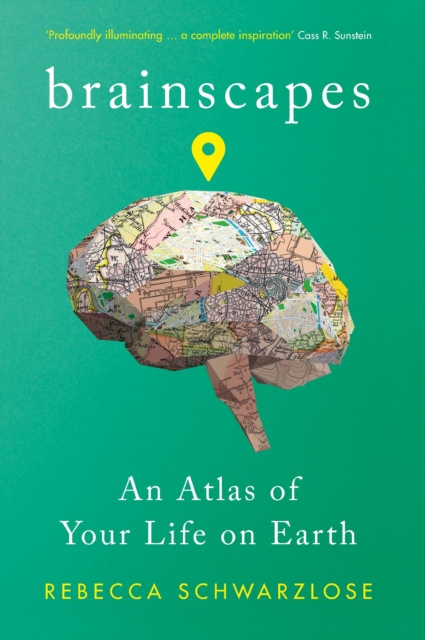 Image for Brainscapes : An Atlas of Your Life on Earth