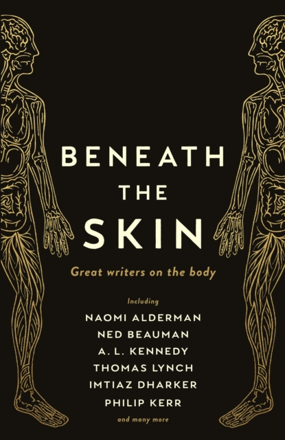 Cover for: Beneath the Skin : Love Letters to the Body by Great Writers