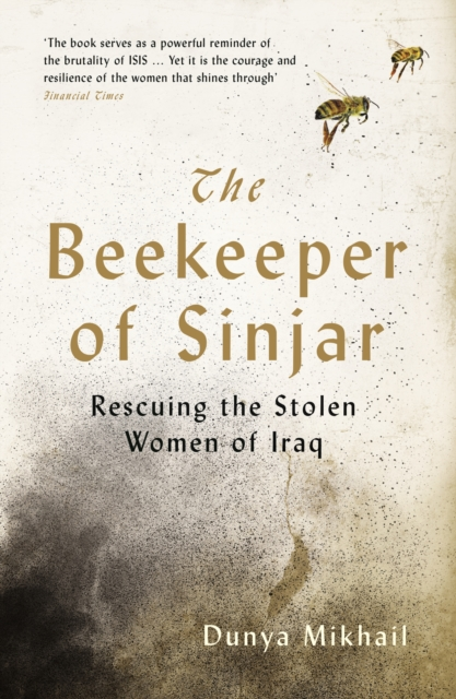 Cover for: The Beekeeper of Sinjar : Rescuing the Stolen Women of Iraq