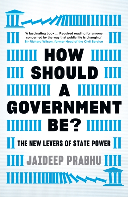 Cover for: How Should A Government Be? : The New Levers of State Power