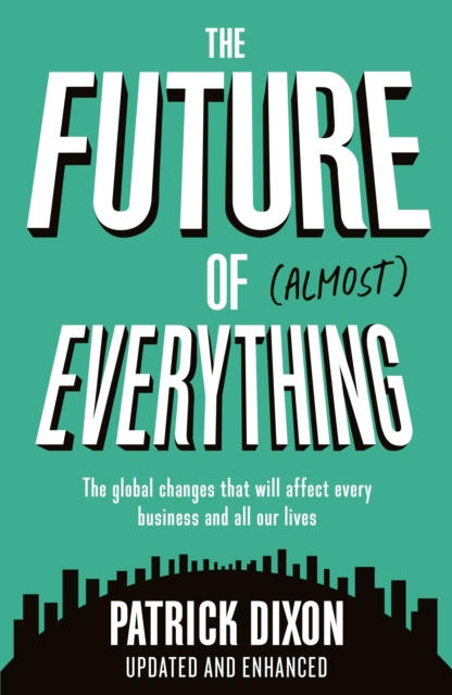 Cover for: The Future of Almost Everything : How our world will change over the next 100 years