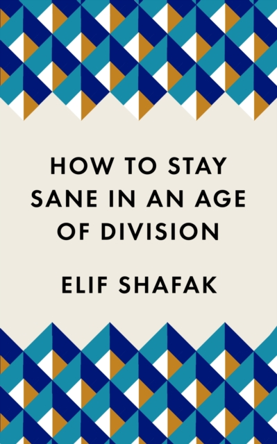 Image for How to Stay Sane in an Age of Division