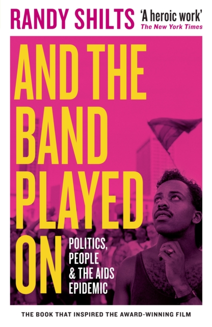 Image for And the Band Played On : Politics, People, and the AIDS Epidemic