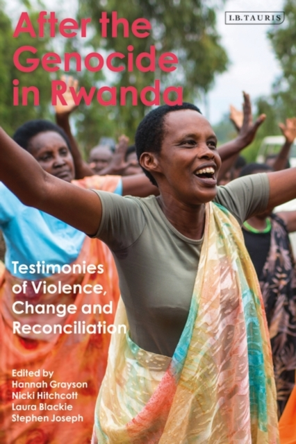 Image for After the Genocide in Rwanda : Testimonies of Violence, Change and Reconciliation