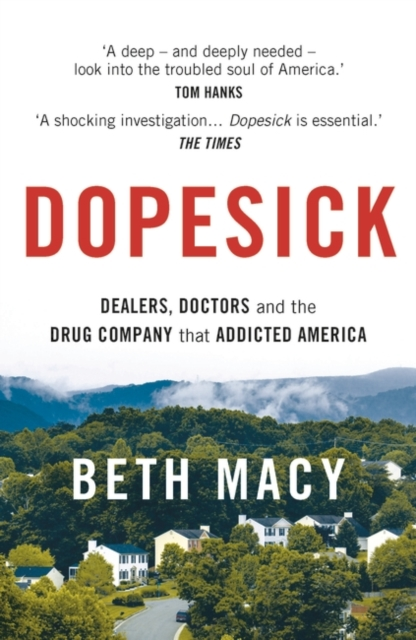 Cover for: Dopesick : Dealers, Doctors and the Drug Company that Addicted America