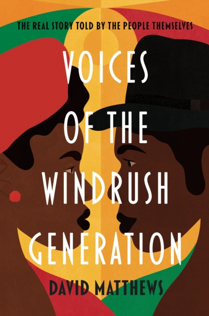Image for Voices of the Windrush Generation : The real story told by the people themselves