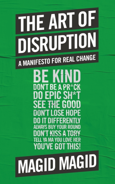 Cover for: The Art of Disruption : A Manifesto For Real Change
