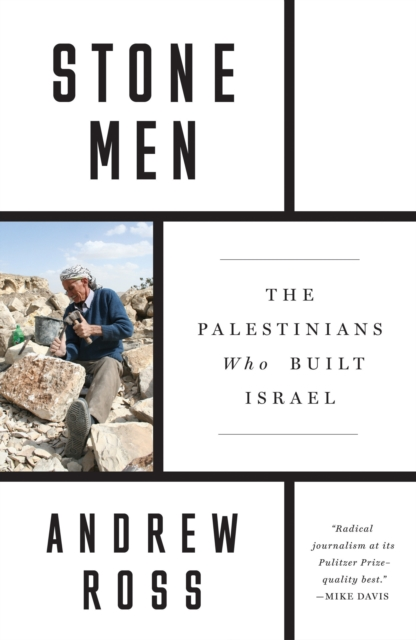 Cover for: Stone Men : The Palestinians Who Built Israel