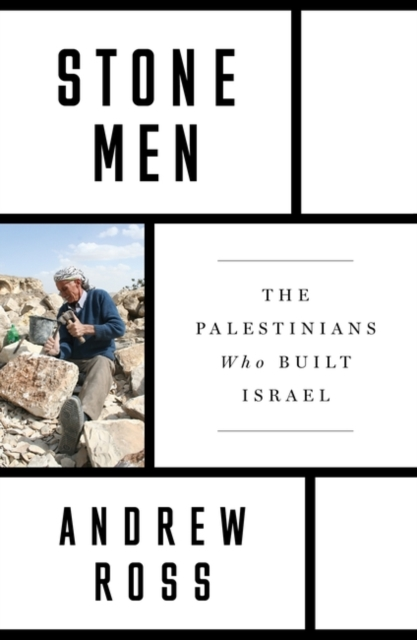 Image for Stone Men : The Palestinians Who Built Israel
