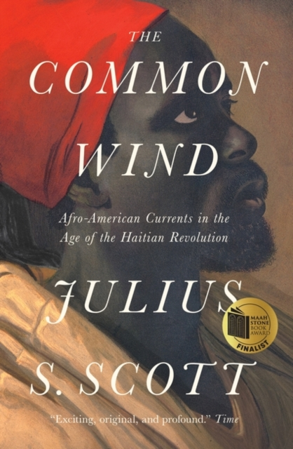 Cover for: The Common Wind : Afro-American Currents in the Age of the Haitian Revolution