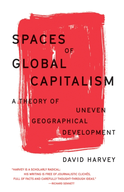 Cover for: Spaces of Global Capitalism : A Theory of Uneven Geographical Development
