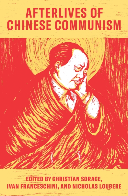 Image for Afterlives of Chinese Communism : Political Concepts from Mao to XI