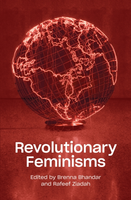 Cover for: Revolutionary Feminisms : Conversations on Collective Action and Radical Thought