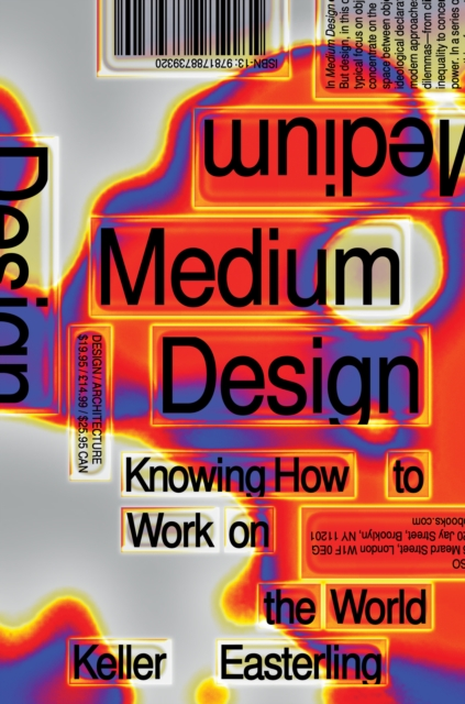 Cover for: Medium Design : Knowing How to Work on the World