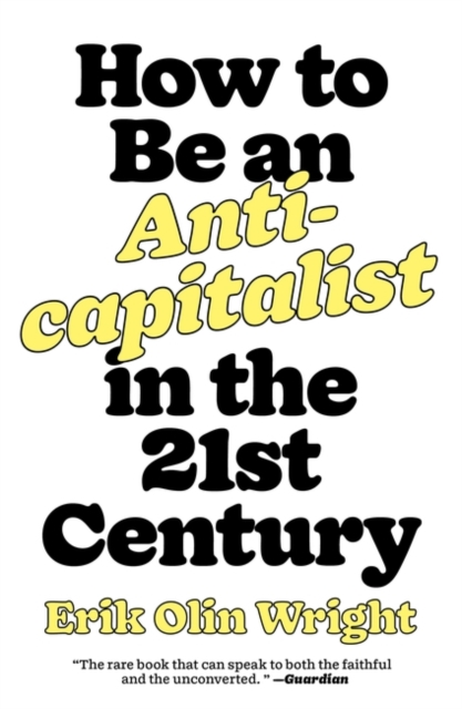 Image for How to Be an Anti-capitalist in the Twenty-First Century