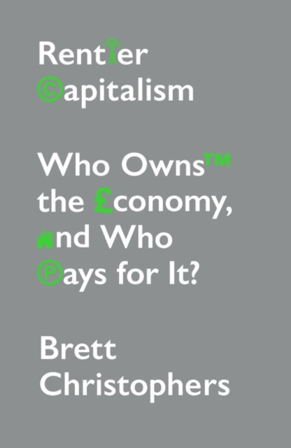Image for Rentier Capitalism : Who Owns the Economy, and Who Pays for It?