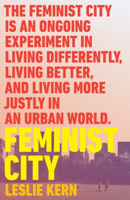 Image for Feminist City : Claiming Space in a Man-Made World