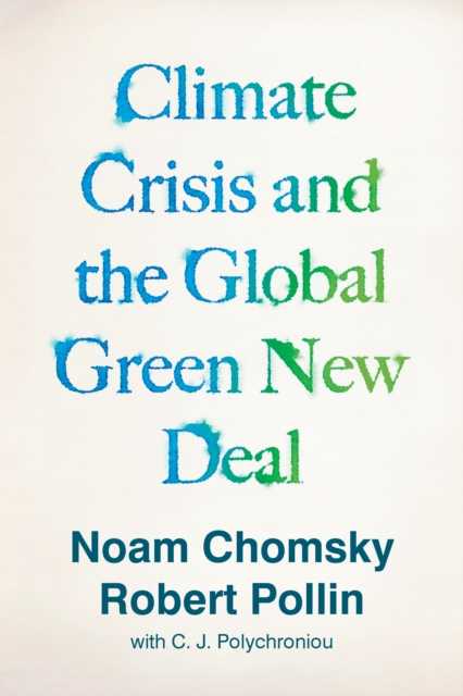 Image for Climate Crisis and the Global Green New Deal : The Political Economy of Saving the Planet