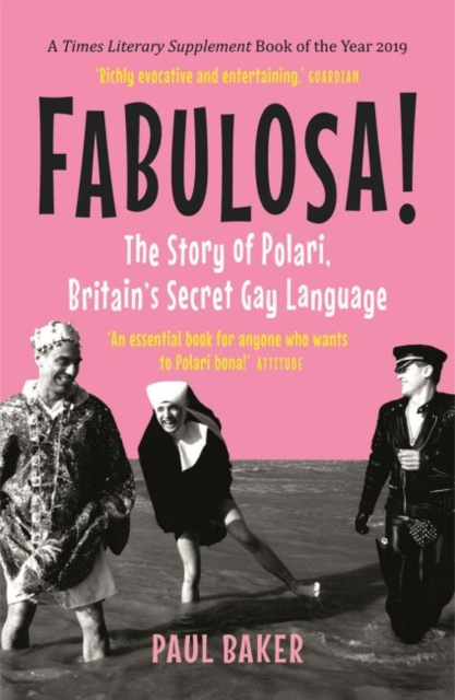 Cover for: Fabulosa! : The Story of Polari, Britain's Secret Gay Language