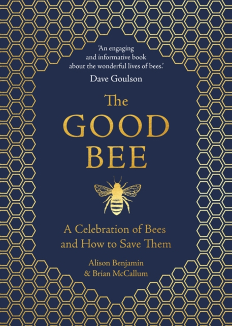 Cover for: The Good Bee : A Celebration of Bees - And How to Save Them