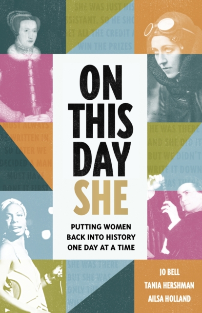Cover for: On This Day She : Putting Women Back Into History, One Day At A Time