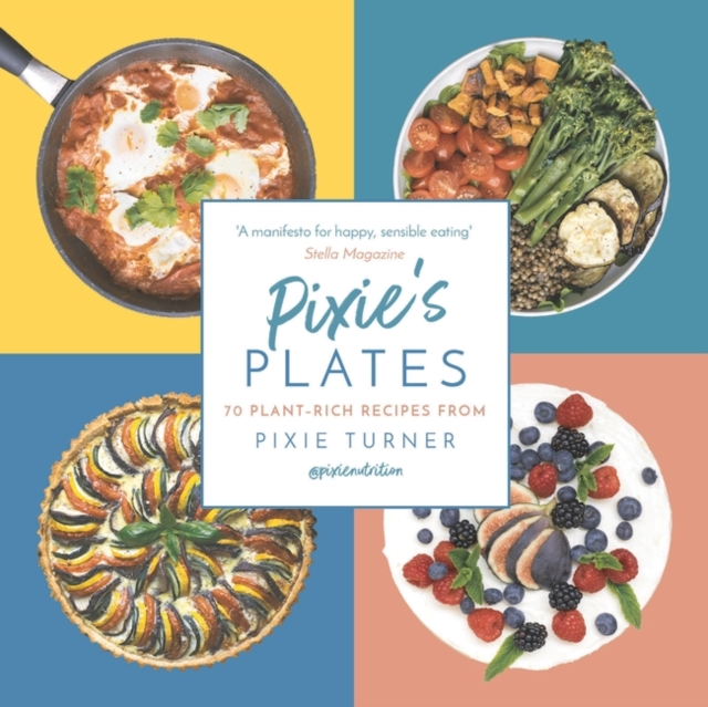 Cover for: Pixie's Plates : 70 Plant-rich Recipes from Pixie Turner
