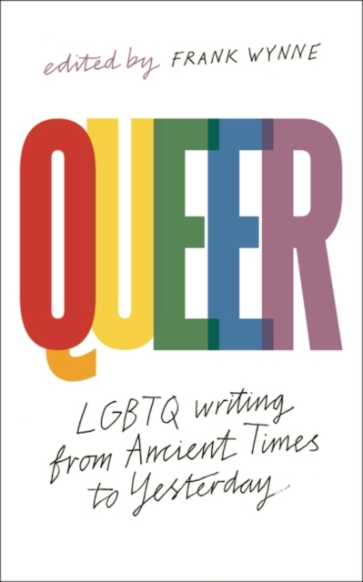 Image for Queer : A Collection of LGBTQ Writing from Ancient Times to Yesterday