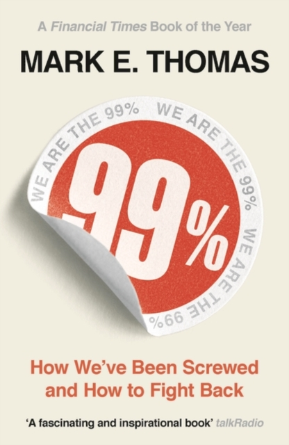 Image for 99% : How We've Been Screwed and How to Fight Back