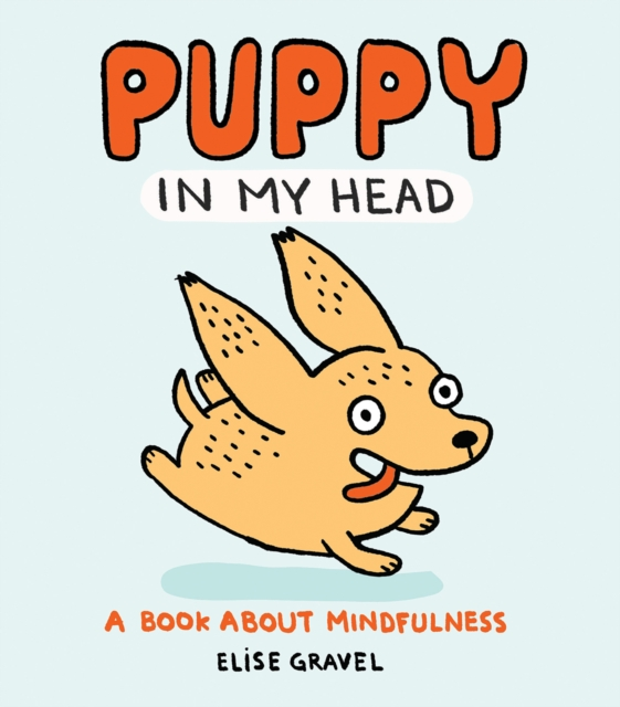 Cover for: Puppy in My Head : A Book About Mindfulness