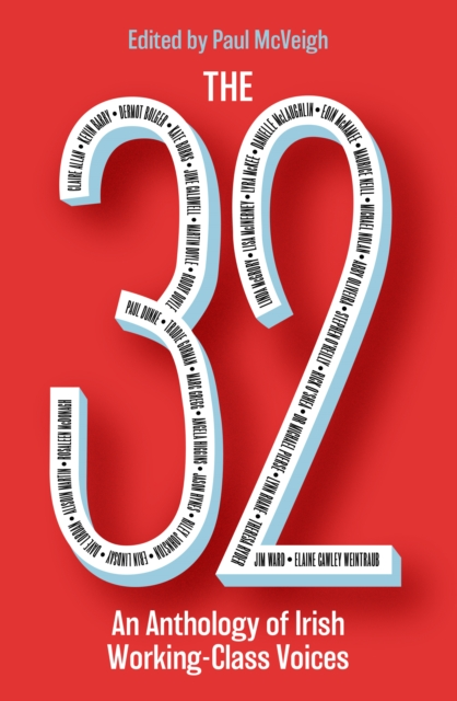 Image for The 32 : An Anthology of Irish Working-Class Voices