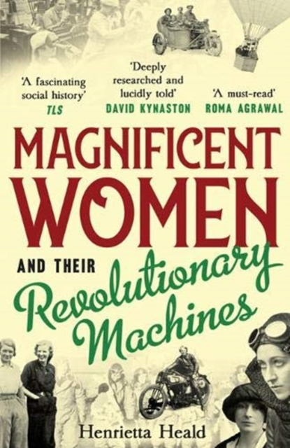 Cover for: Magnificent Women and their Revolutionary Machines