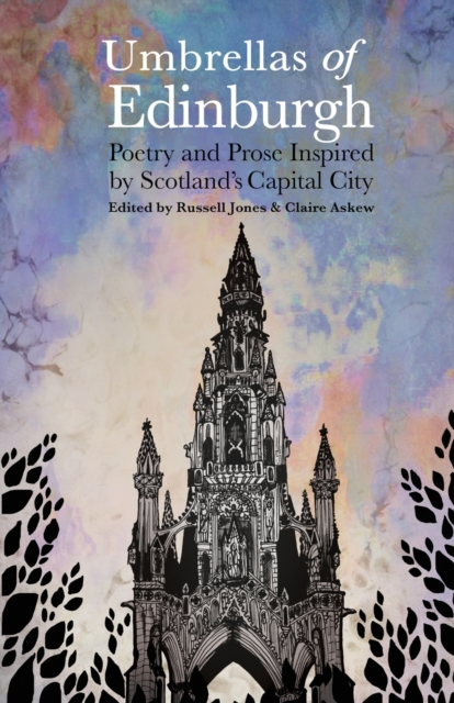 Cover for: Umbrellas of EdinburghPoetry and Prose Inspired by Scotland's Capital City