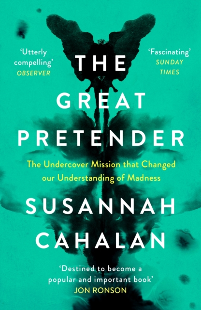 Cover for: The Great Pretender : The Undercover Mission that Changed our Understanding of Madness
